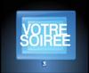 Bande-annonce Votre soirée - France 3 (2008)
