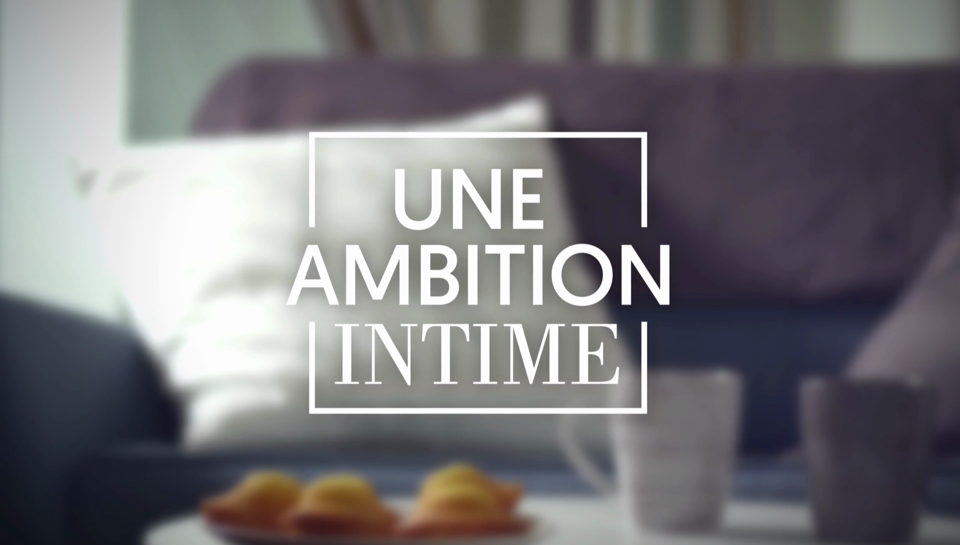vid o g n rique une ambition intime m6 2016. Black Bedroom Furniture Sets. Home Design Ideas